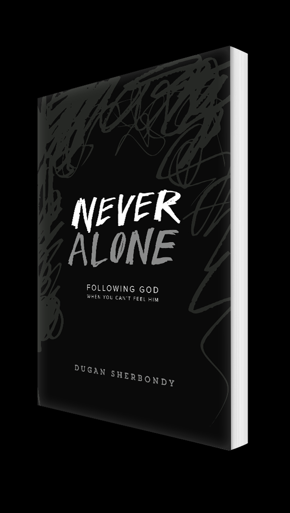 Never Alone by Dugan Sherbondy